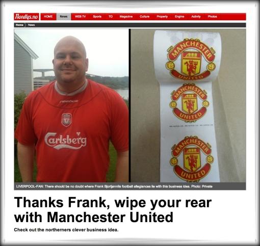 Frank Bjortjønnli Nordland Manchester Utd United toilet paper bog loo roll Liverpool fan