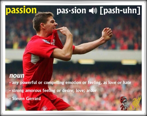 Steven Gerrard Dictionary Definition Passion Liverpool FC