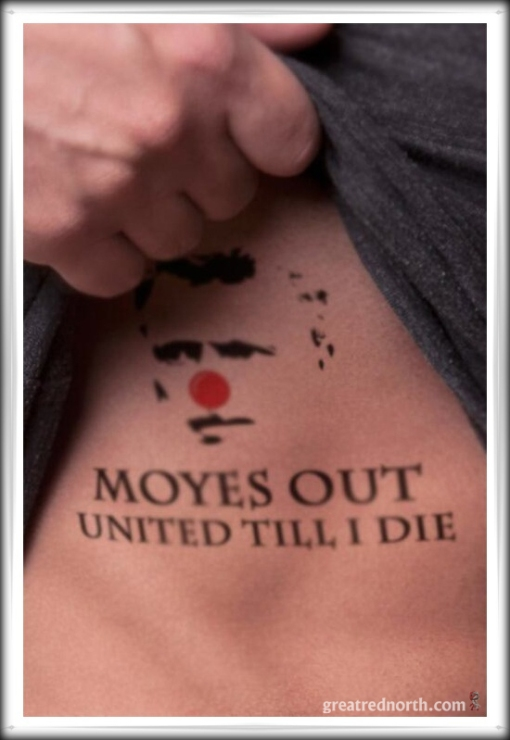 Manc Manchester Utd. Moyes Tatt Ink Tattoo Moyes Out United Til I Die