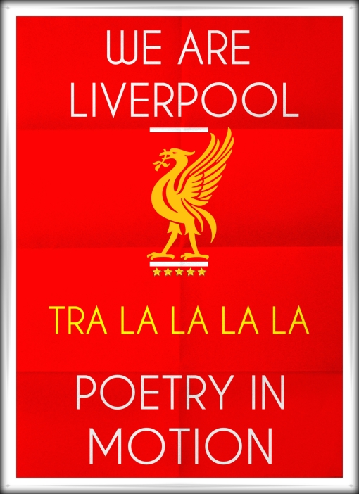 We Are Liverpool Poetry In Motion Song Chant
