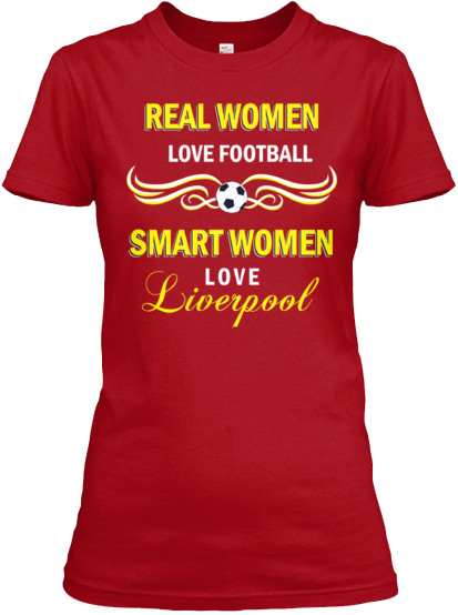 Real Women Love Football Smart Women Love Liverpool FC